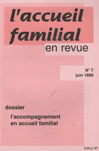 Jean-Claude Cébula - L'accueil familial en revue N° 7, Juin 1999 : L'accompagnement en accueil familial.