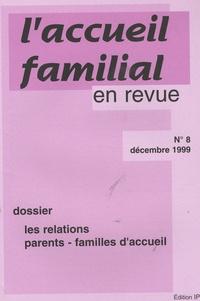Jean-Claude Cébula - L'accueil familial en revue N° 8, Décembre 1999 : Les relations parents-familles d'accueil.