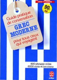 GUIDE PRATIQUE DE CONVERSATION POUR TOUS CEUX QUI VOYAGENT. Grec moderne, Coffret avec livre et cassette.pdf