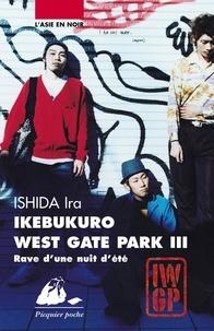Ira Ishida - Ikebukuro West Gate Park Tome 3 : Rave d'une nuit d'été.