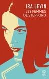 Ira Levin - Les femmes de Stepford.