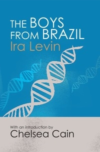 Ira Levin - The Boys From Brazil - Introduction by Chelsea Cain.