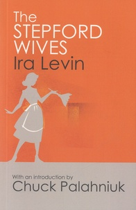 Ira Levin - The Stepford Wives.