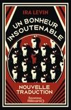 Ira Levin - Un bonheur insoutenable.