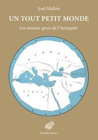 Irad Malkin - Un tout petit monde - Les réseaux grecs de l'Antiquité.