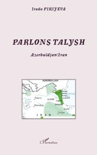 Irada Piriyeva - Parlons talysh - Azerbaïdjan/Iran.