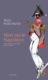 Iradj Pezeshkzad - Mon oncle Napoléon.