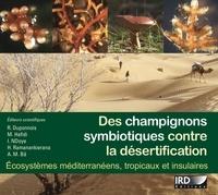 Robin Duponnois et M Hafidi - Des champignons symbiotiques contre la désertification - Ecosystèmes méditerranéens, tropicaux et insulaires. 1 Cédérom
