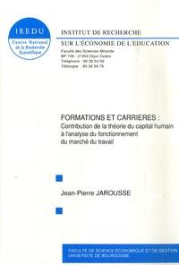 Jean-Pierre Jarousse - Cahiers de l'Irédu N° 48, janvier 1991 : Formation et carrières - Contribution de la théorie du capital humain à l'analyse du fonctionnement du marché du travail.