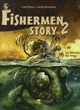 Irek Konior et Jacek Brzezinski - Fishermen story Tome 2 : Le démon du bateau.