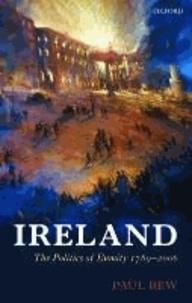 Ireland - The Politics of Enmity 1789-2006.