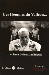 IRELP - Les hommes du Vatican... et leurs bedeaux politiques.