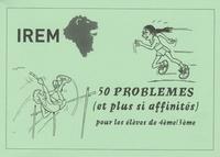 IREM - 50 problèmes (et plus si affinités) - Pour les élèves 4e/3e.