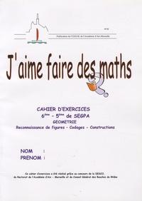 Claude Castella-Gibrat et Pierre Rey - J'aime faire des maths, 6e-5e de SEGPA cahier d'exercices  géométrie - Reconnaissance de figures -codages-constructions, accompagné d'un livret pédagogique.