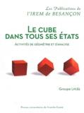 IREM de Besançon - Le cube dans tous ses états - Activités de géométrie et d'analyse.