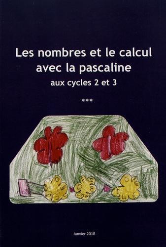 IREM de Clermont-Ferrand - Les nombres et le calcul avec la pascaline aux cycles 2 et 3.