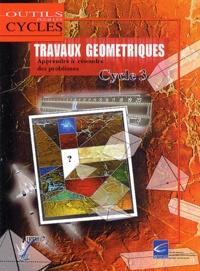 IREM de Lille - Travaux géométriques Cycle 3 - Apprendre à résoudre des problèmes.
