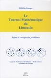 IREM de Limoges - Le Tournoi Mathématique du Limousin - Sujet et corrigés des problèmes.