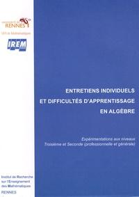 IREM de Rennes - Entretiens individuels et difficultés d'apprentissage en algèbre - Expérimentations aux niveaux 3e et 2e (professionnelle et générale).