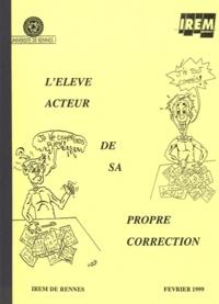 IREM de Rennes - L'élève acteur de sa propre correction.