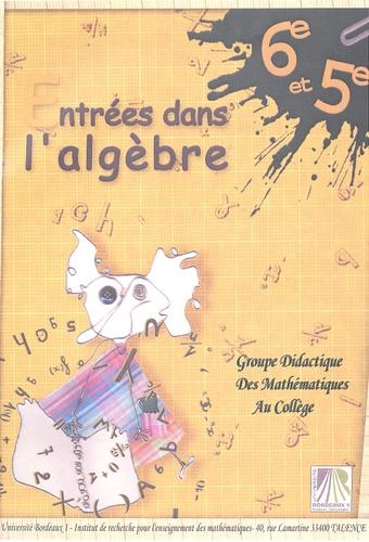 IREM - Entrées dans l'algèbre 6e et 5e - Groupe Didactique des Mathématiques au collège.