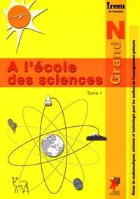 Eric Triquet - Grand N spécial : A l'école des sciences - Tome 1, Des programmes rénovés à la classe.