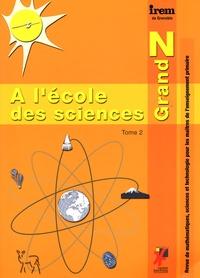 Eric Triquet - Grand N spécial : A l'école des sciences - Tome 2, Expérimenter, modéliser, écrire.