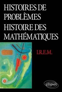 IREM - Histoires de problèmes, histoire des mathématiques.