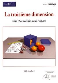 IREM Paris-Nord - La troisième dimension - Voir et concevoir dans l'espace.