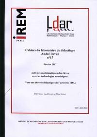 Fabrice Vandebrouck et Aline Robert - Cahiers du laboratoire de didactique André Revuz N° 17, février 2017 : Activités mathématiques des élèves avec les technologies numériques : vers une théorie didactique de l'activité (TDA).