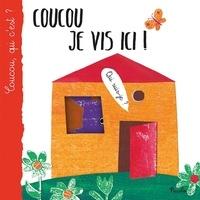 Iréna Aubert et Nicoletta Bertelle - Coucou je vis ici !.