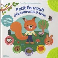 Petit écureuil découvre les 5 sens - Iréna Aubert |
