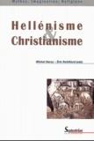 Irena Backus et Pier Franco Beatrice - Hellénisme et christianisme.