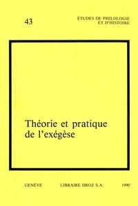 Irena Backus et Francis Higman - Théorie et pratique de l'exégèse. Actes du 3e colloque international sur l'histoire de l'exégèse biblique au XVI siècle (Genève, 31 août - 2 septembre 1988).