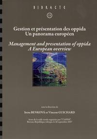 Irena Benkova et Vincent Guichard - Gestion et présentation des oppida - Un panorama européen.