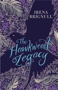 Irena Brignull - The Hawkweed Legacy - Book 2.