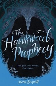 Irena Brignull - The Hawkweed Prophecy - Book 1.