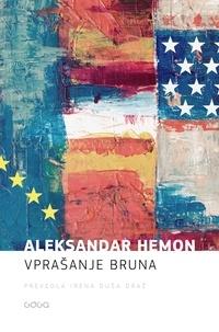 Irena Draž Duša et Aleksandar Hemon - Vprašanje Bruna.
