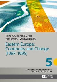 Irena Grudzinska-gross et Andrzej w. Tymowski - Eastern Europe: Continuity and Change (1987–1995).