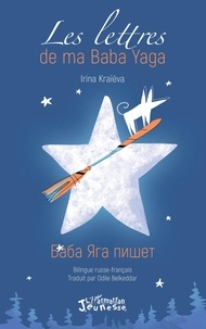 Irena Kraïéva - Les lettres de ma Baba Yaga.