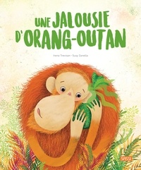 Irena Trevisan et Susy Zanella - Une jalousie d'orang-outan.