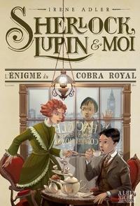 Ebooks et livres audio à télécharger gratuitement L'Enigme du cobra royal  - Sherlock Lupin et moi - tome 7 in French par Irène Adler