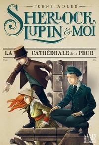 Irene Adler - La Cathédrale de la peur - Sherlock Lupin & moi - tome 4.