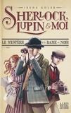 Irene Adler - Sherlock, Lupin et moi Tome 1 : Le Mystère de la dame en noir.