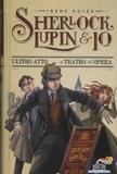 Irene Adler - Sherlock, Lupin & io Tome 2 : Ultimo atto al teatro del opera.