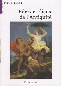 Irène Aghion et Claire Barbillon - Héros et dieux de l'Antiquité - Guide iconographique.