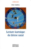 Irène Andrieu - Lecture karmique du thème natal.