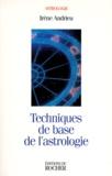 Irène Andrieu - Techniques de base de l'astrologie.