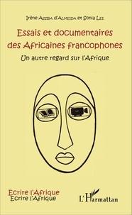 Irène Assiba d'Almeida et Sonia Lee - Essais et documentaires des Africaines francophones - Un autre regard sur l'Afrique.
