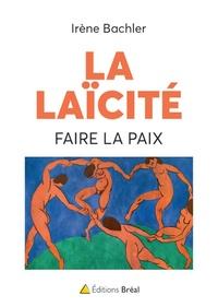 Irène Bachler - La laïcité : faire la paix.